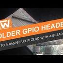 Solder Gpio Headers to a Raspberry Pi Zero With a Breadboard