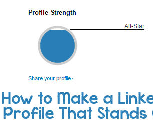 How to Make a LinkedIn Profile That Stands Out