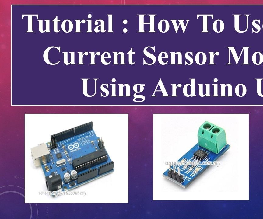 Tutorial : How to Use ACS712 Current Sensor Module by Using Arduino