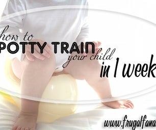 Potty Training – Tips & Tricks to Potty Train Your Child in 1 Week
