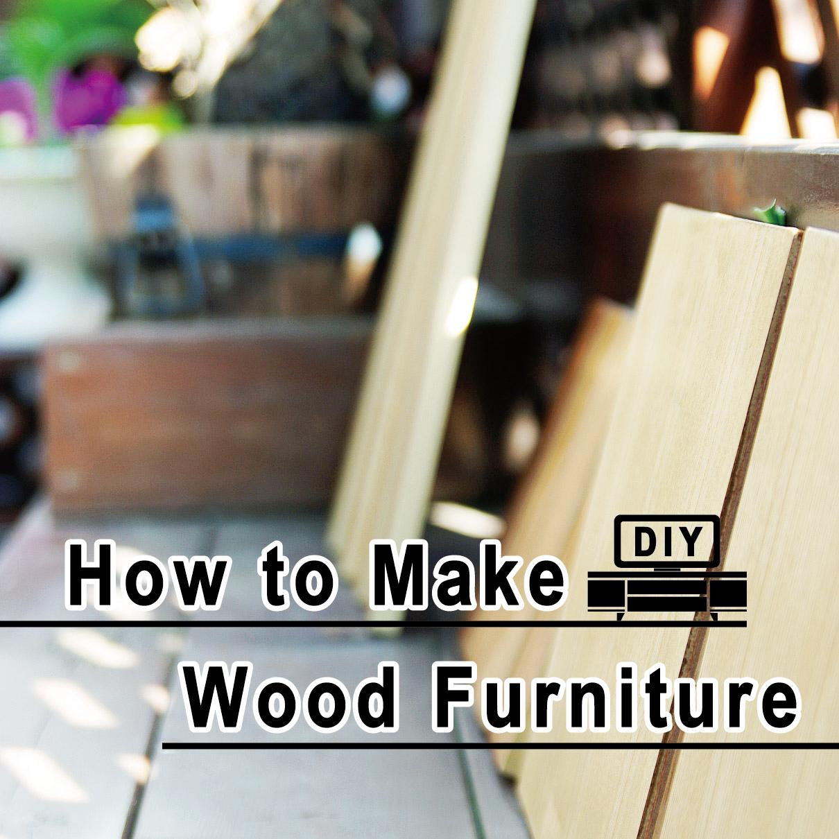 How to Make Wood Furniture