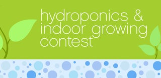 Hydroponics and Indoor Gardening Contest