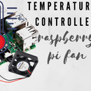 Temperature Controlled Raspberry Pi Fan (Keep Your Pi Within a Fixed Temperature Limits)