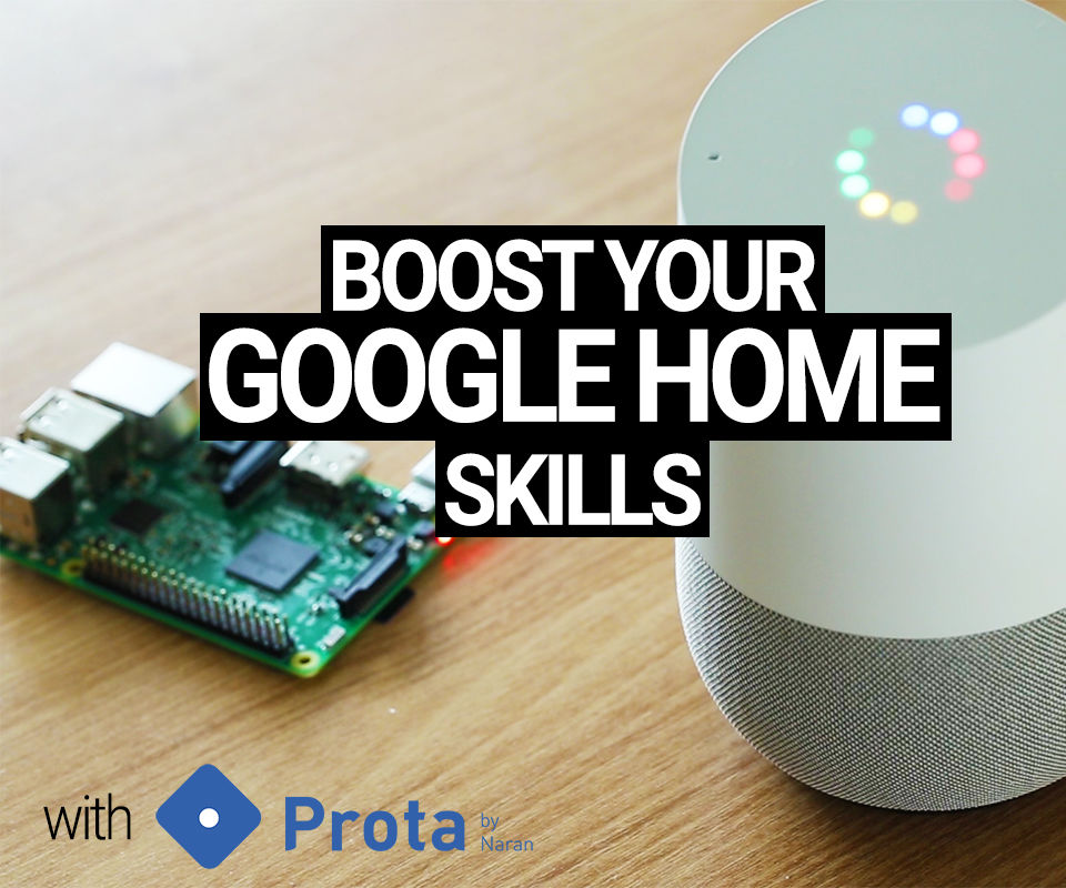 Boost Your Google Home With Prota OS for Raspberry Pi