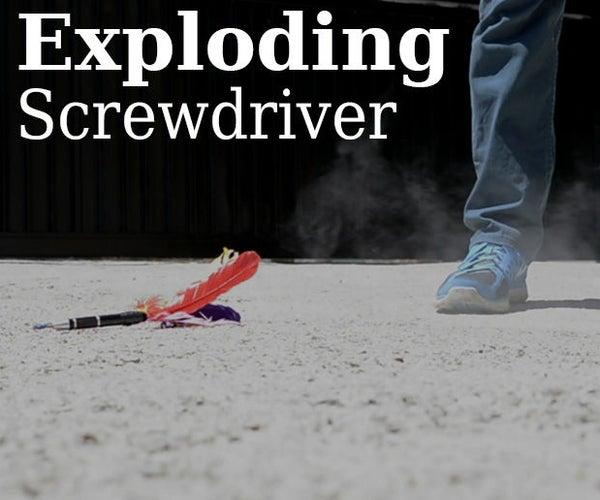 Exploding Screwdriver