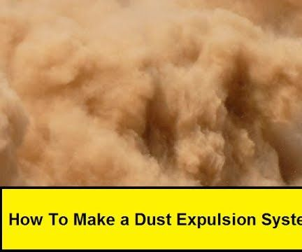 How to Make a Dust Expulsion System