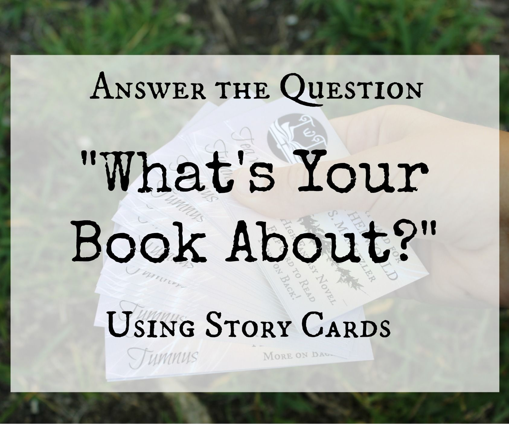 """Use Story Cards to Answer the Question """"What's Your Story About?"""""""