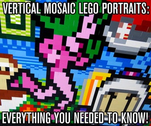 Vertical Mosaic LEGO Portraits - Everything You Needed To Know!