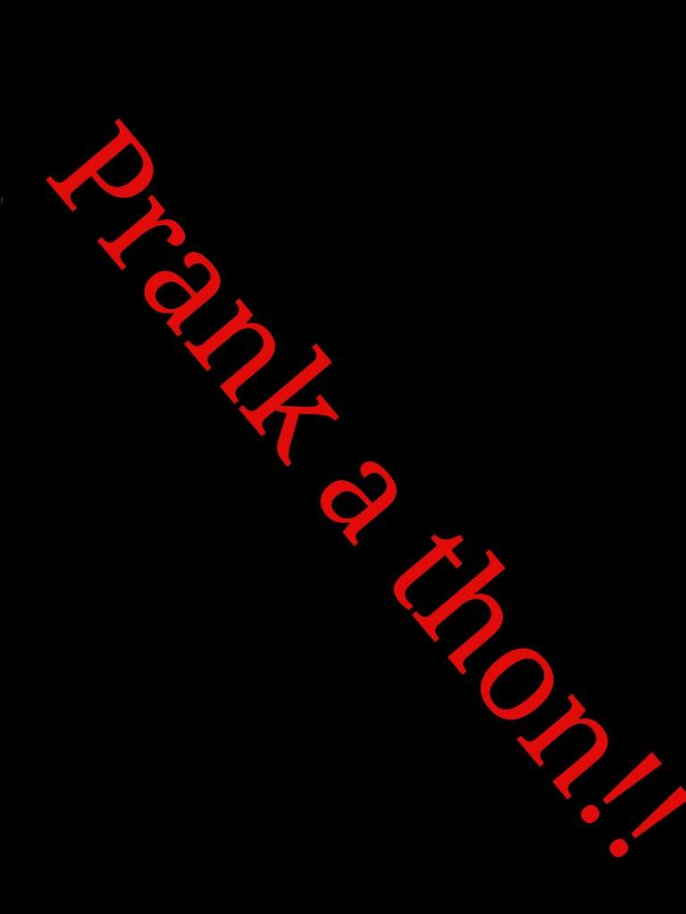 The Prank a Thon