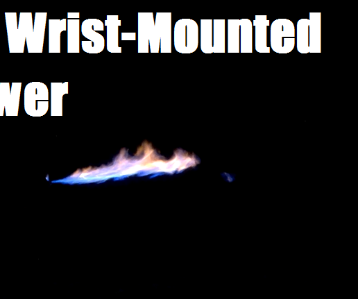 Wrist-Mounted Flamethrower Mk. 2: Dual-Stage Liquid Fuel